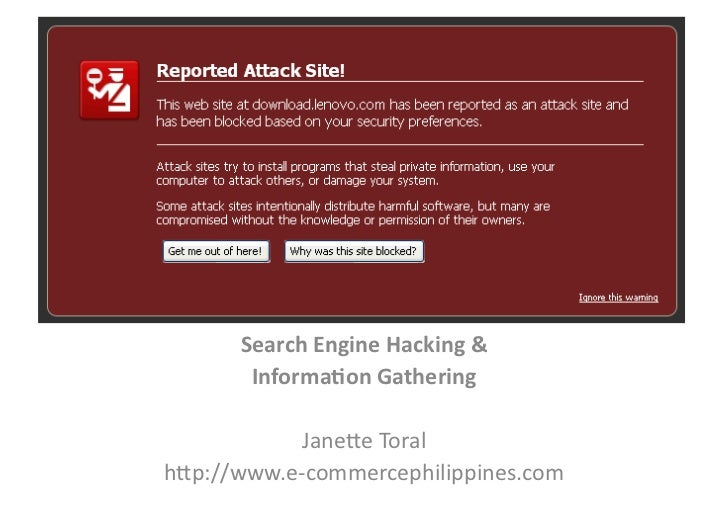 Search  Engine  Hacking  &             Informa3on  Gathering                 Jane%e  Toral   h%p://www.e...