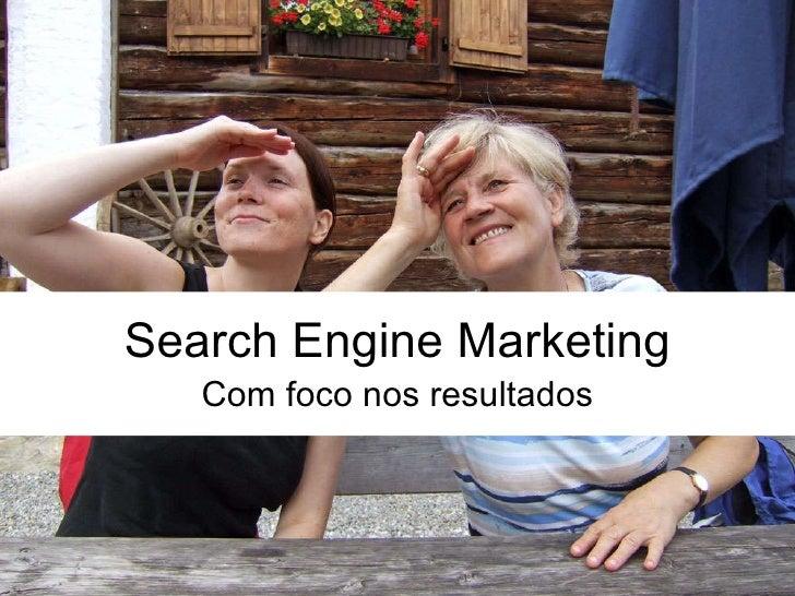 Search Engine Marketing Com foco nos resultados