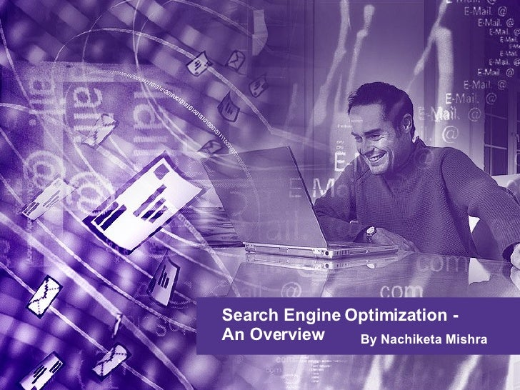 Search Engine Optimization - An Overview  By Nachiketa Mishra