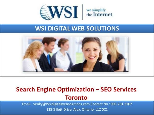 WSI DIGITAL WEB SOLUTIONSSearch Engine Optimization – SEO Services                Toronto Email - venky@Wsidigitalwebsolut...
