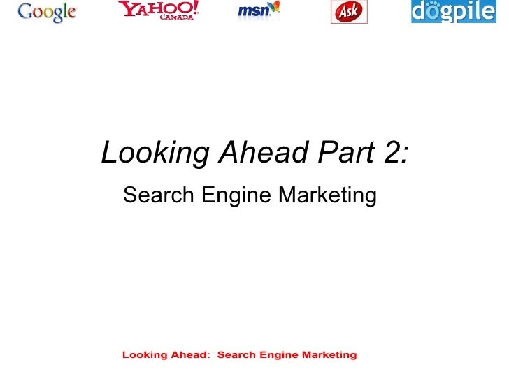 Looking Ahead Part 2: Search Engine Marketing