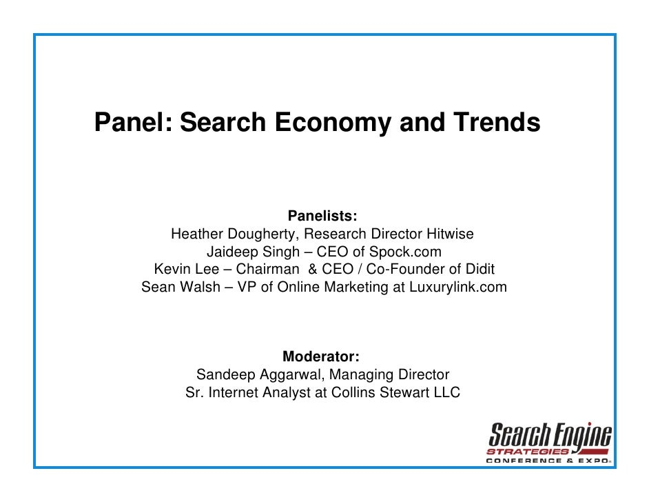 Panel: Search Economy and Trends                          Panelists:       Heather Dougherty, Research Director Hitwise   ...