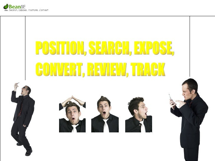 POSITION, SEARCH, EXPOSE,  CONVERT, REVIEW, TRACK By EDWARD CHONG Online Business Analyst WEB : www.searchenginesservices....