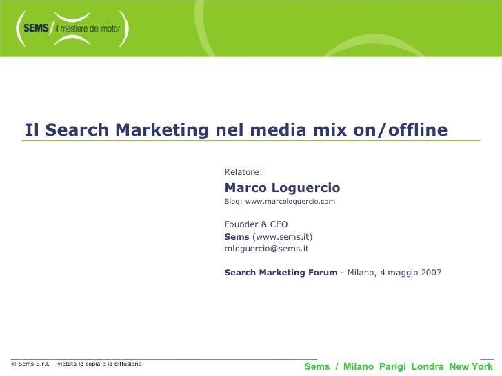 Search Marketing nel contesto di attività online e offline e le prospettive future: dal comportamento del consumatore alle strategie sui motori.