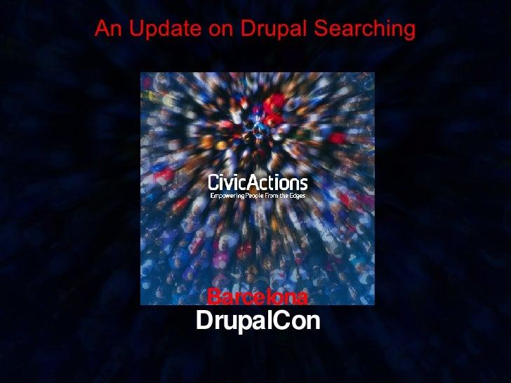 Barcelona DrupalCon An Update on Drupal Searching