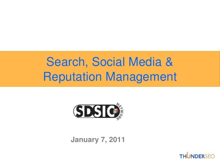 Search, Social Media & Reputation Management<br />January 7, 2011<br />