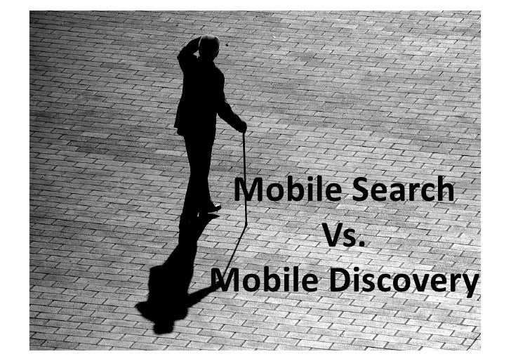 MobileSearch       Vs. MobileDiscovery