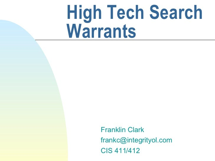 High Tech Search Warrants Franklin Clark [email_address] CIS 411/412