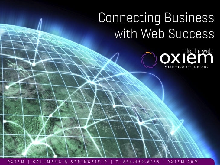 Connecting Business                                                  With Web Success     O X I E M | C O L U M B U S & S ...