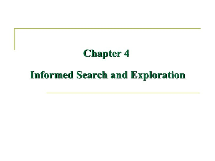 Chapter 4  Informed Search and Exploration