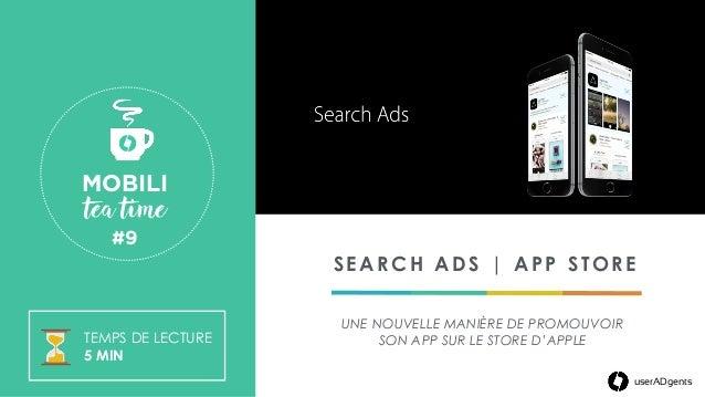 SEARCH ADS |APP STORE UNE NOUVELLE MANIÈRE DE PROMOUVOIR SON APP SUR LE STORE D'APPLE userADgents MOBILI tea time #9 ...
