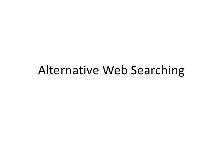Alternative Web Searching<br />