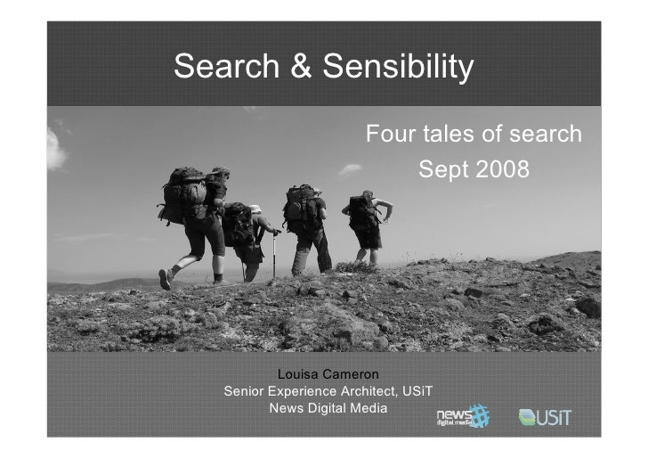 Search & Sensibility                          Four tales of search                              Sept 2008                L...