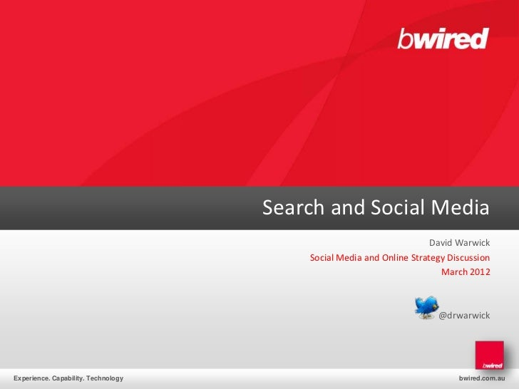 Search and Social Media                                                                      David Warwick                ...