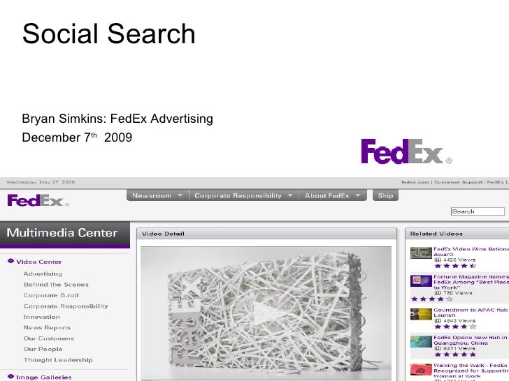 Social Search Bryan Simkins: FedEx Advertising December 7 th   2009