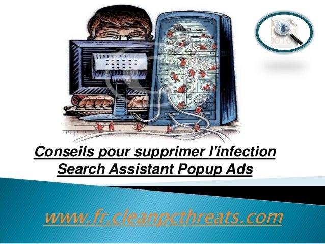 Conseils pour supprimer l'infection Search Assistant Popup Ads  www.fr.cleanpcthreats.com