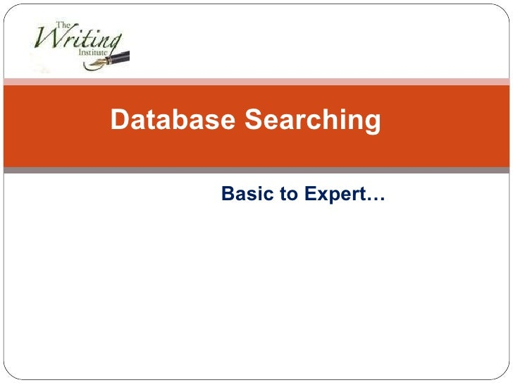 Basic to Expert… Database Searching