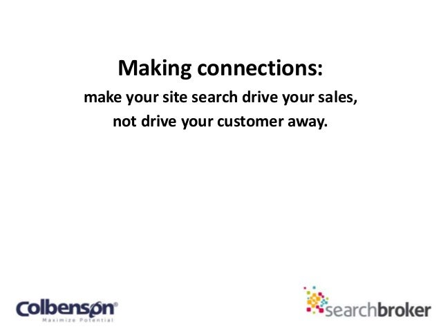 Making Connections: make your site search drive your sales, not drive your customers away