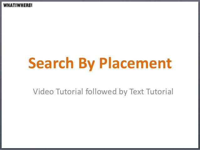 Search by placement