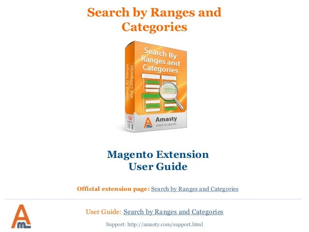 Search by Ranges and Categories Magento Extension User Guide Official extension page: Search by Ranges and Categories User...