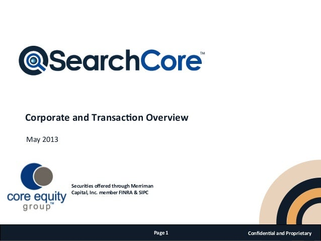 Confidenal and Proprietary  Page 1 Corporate and Transacon Overview May 2013 Securies offered th...