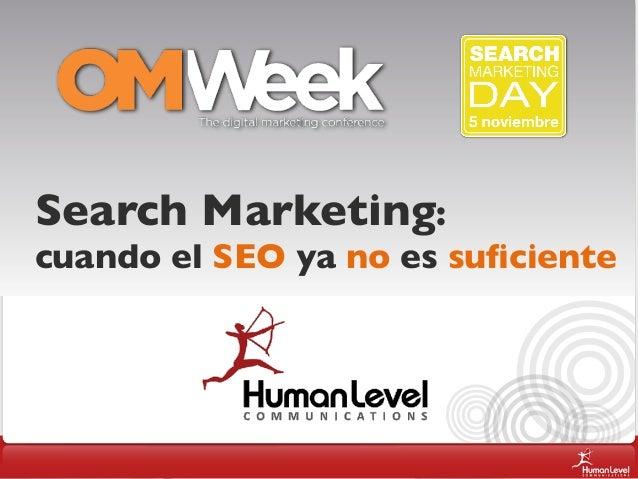 Search Marketing: cuando el SEO ya no es suficiente
