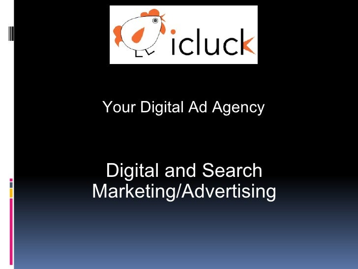 Your Digital Ad Agency Digital and Search Marketing/Advertising
