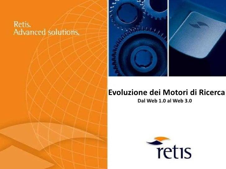 Evoluzione dei Motori di Ricerca         Dal Web 1.0 al Web 3.0