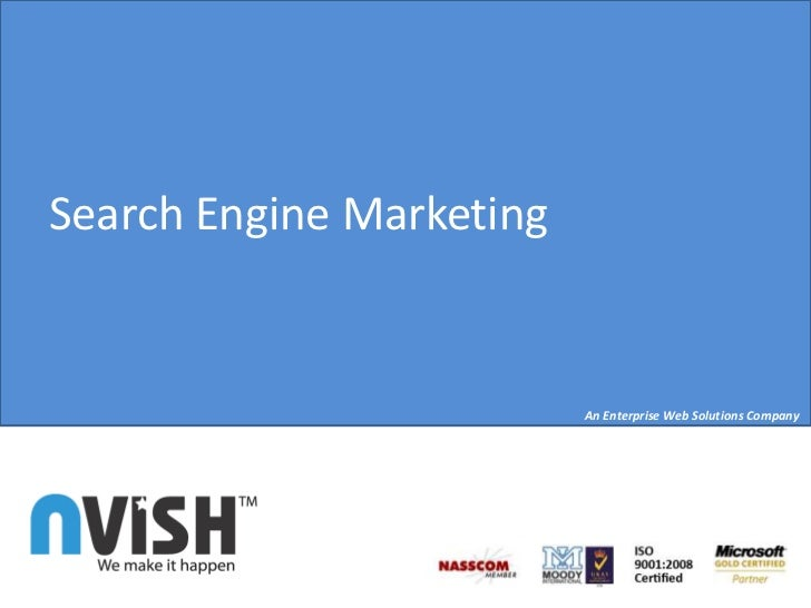 Search Engine Marketing<br />An Enterprise Web Solutions Company<br />