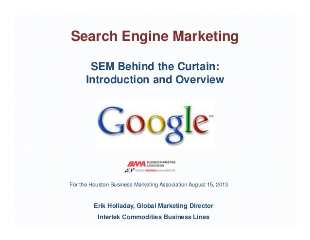 Search Engine Marketing Overview BMA Aug 2013 Holladay