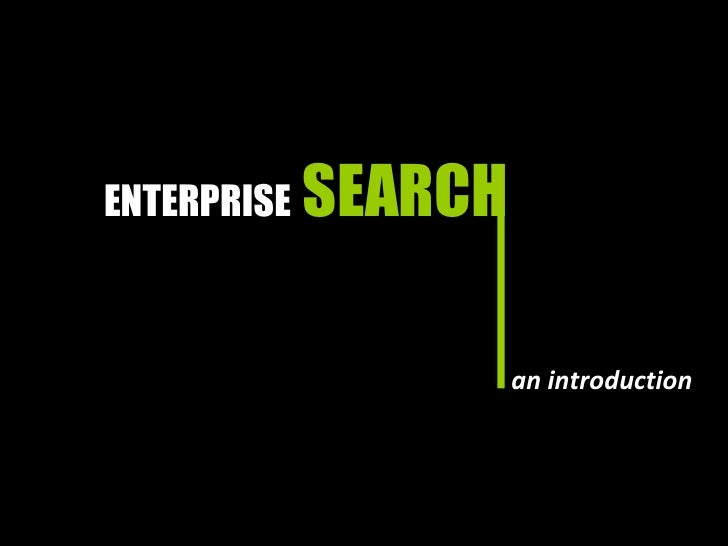 ENTERPRISE  SEARCH an introduction