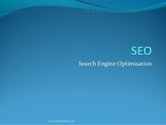 Search Engine Optimisationwww.irishwebhq.com