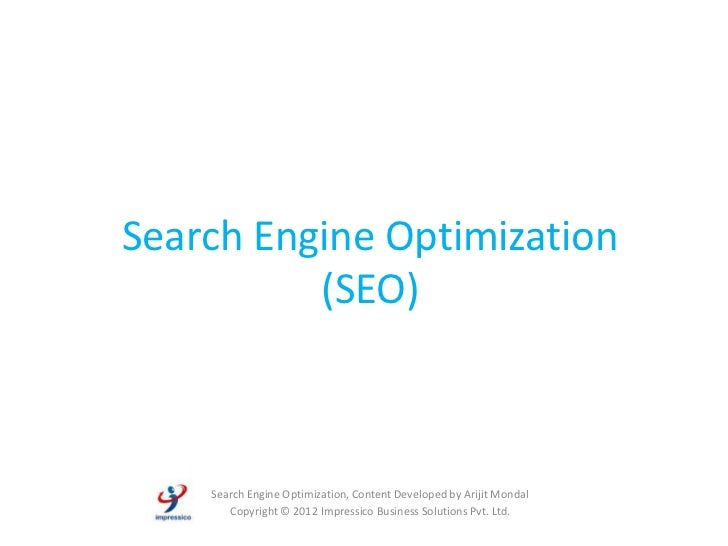 Search Engine Optimization          (SEO)    Search Engine Optimization, Content Developed by Arijit Mondal       Copyrigh...