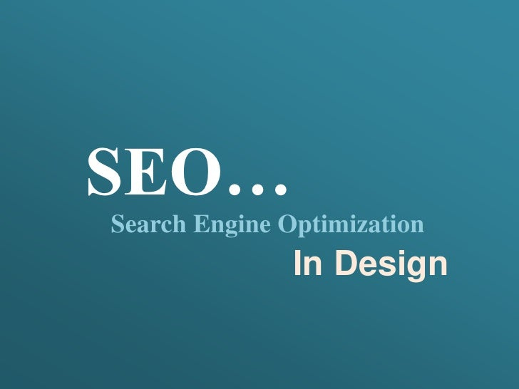 SEO…Search Engine Optimization               In Design