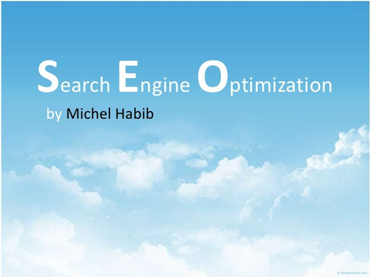 Search Engine Optimization<br />by Michel Habib<br />
