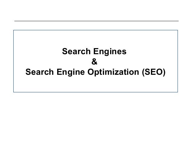 Search Engines & Search Engine Optimization (SEO)