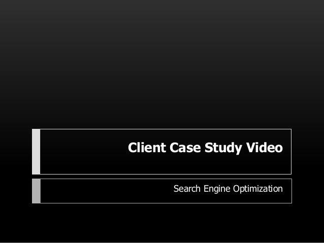 Client Case Study Video Search Engine Optimization