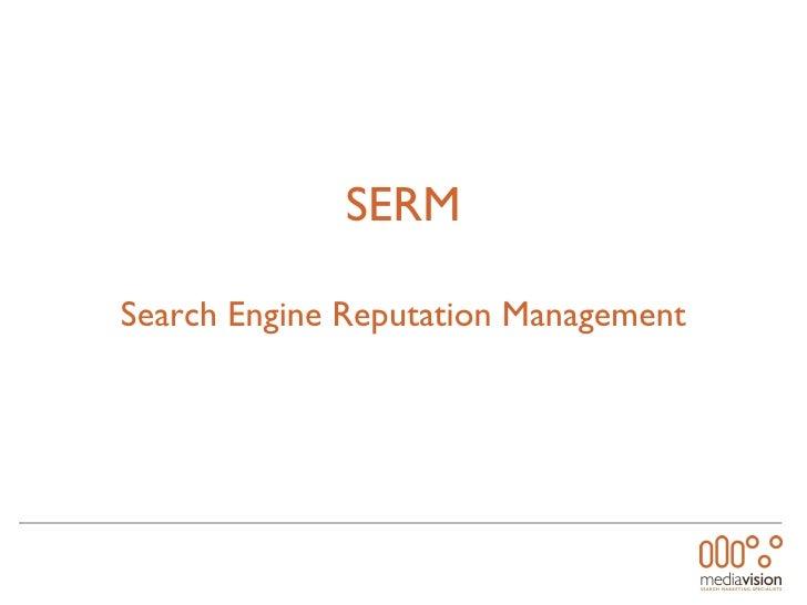 Search Engine Reputation Management - SERM