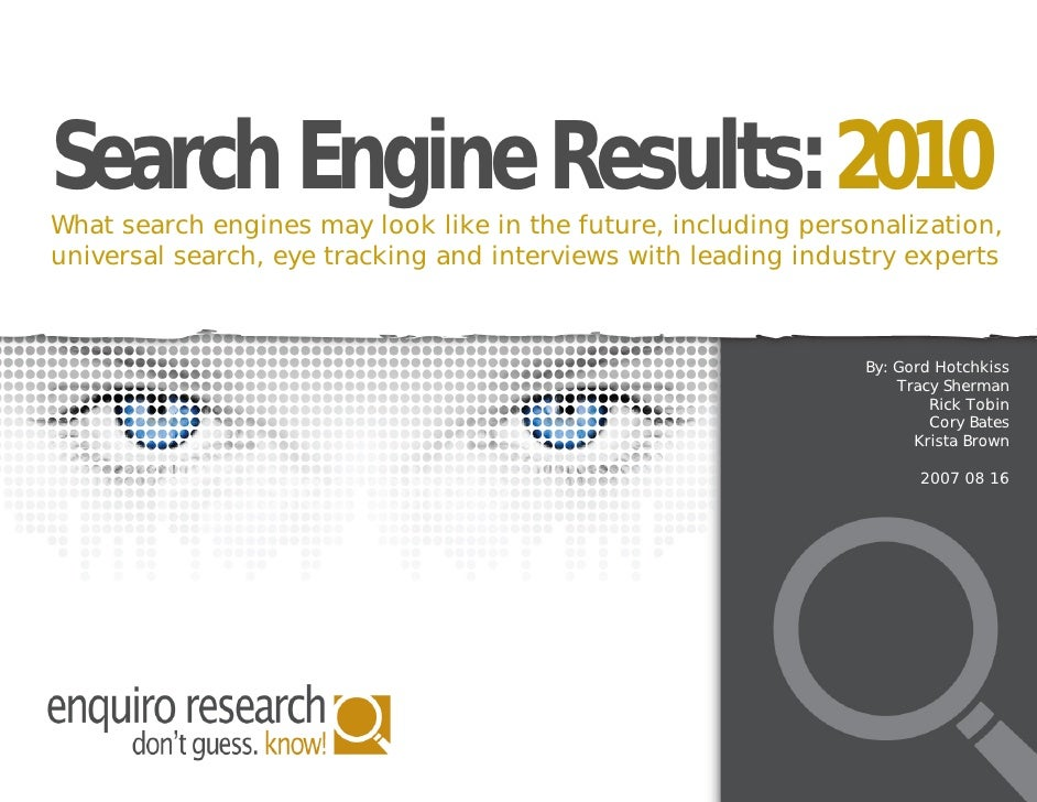 Search Engine Results: 2010What search engines may look like in the future, including personalization,universal search, ey...