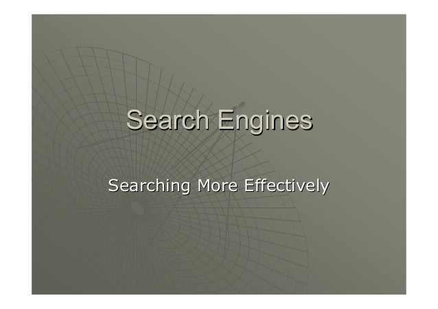 Search EnginesSearching More Effectively