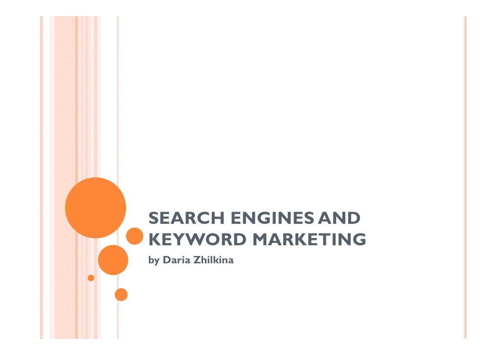 SEARCH ENGINES AND KEYWORD MARKETING by Daria Zhilkina