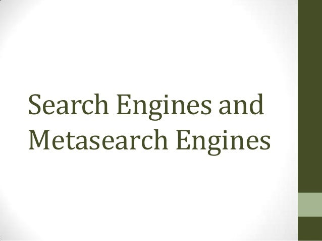 Search Engines andMetasearch Engines