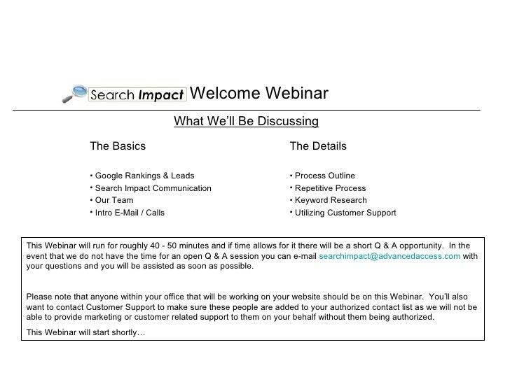 Welcome Webinar <ul><li>The Basics </li></ul><ul><li>Google Rankings & Leads </li></ul><ul><li>Search Impact Communication...
