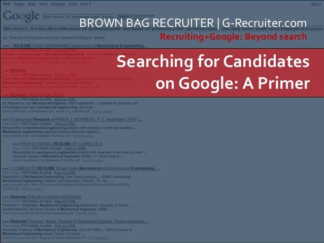 BROWN BAG RECRUITER | G-Recruiter.com Recruiting+Google: Beyond search Searching for Candidates on Google: A Primer