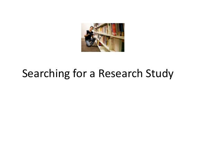 Searching for a Research Study