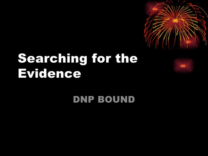 Searching For The Evidence