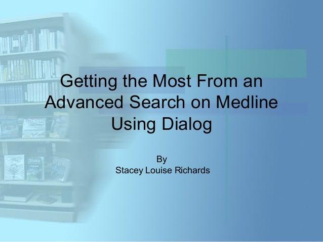Searching Medline Using Dialog