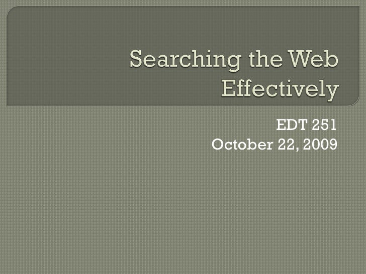 Searching the web effectively f09