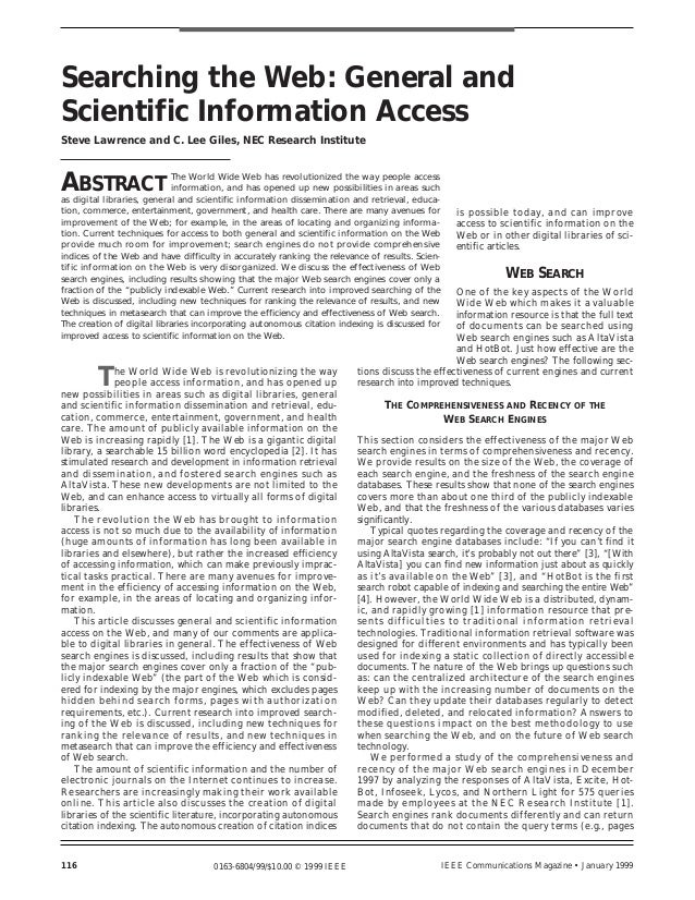 Searching the Web: General andScientific Information AccessSteve Lawrence and C. Lee Giles, NEC Research InstituteABSTRACT...