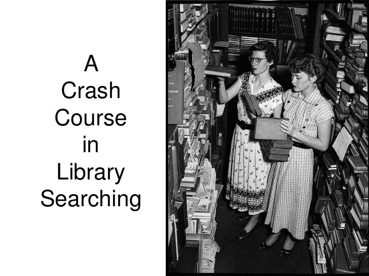 A Crash Course    in LibrarySearching